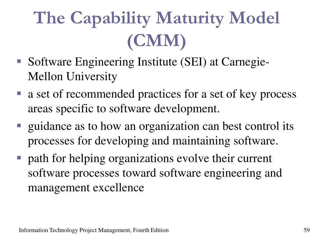 The Capability Maturity Model (CMM)