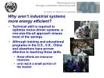 why aren t industrial systems more energy efficient6
