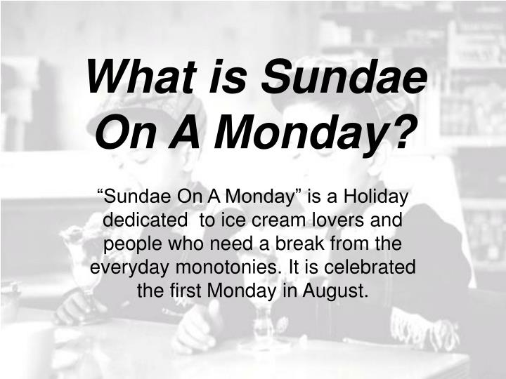 What is sundae on a monday