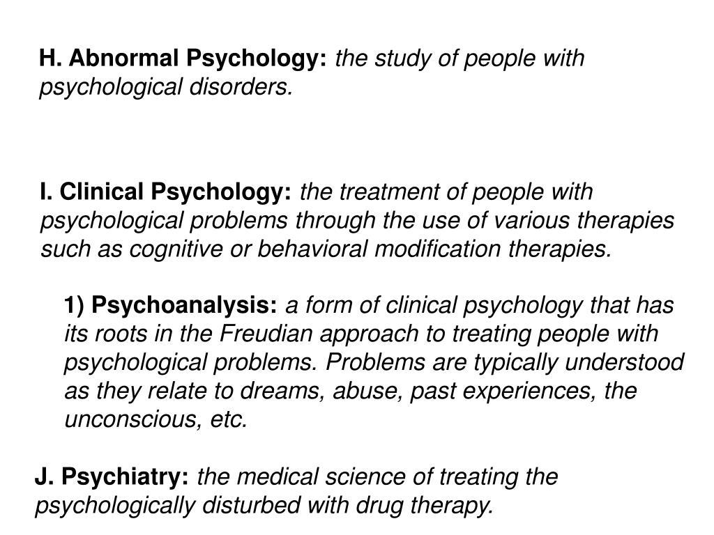 H. Abnormal Psychology: