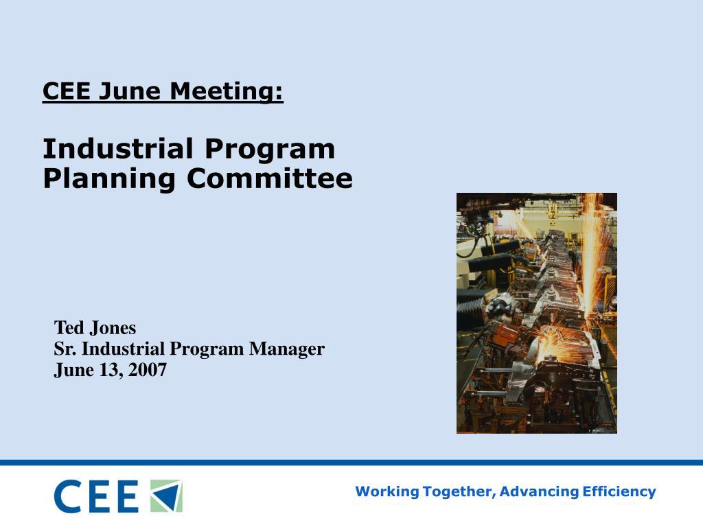 cee june meeting industrial program planning committee l.