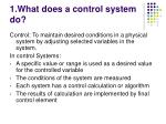 1 what does a control system do