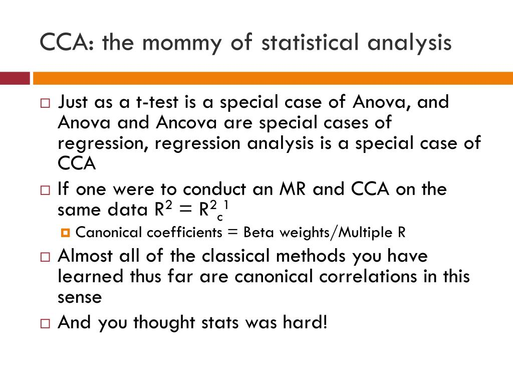CCA: the mommy of statistical analysis