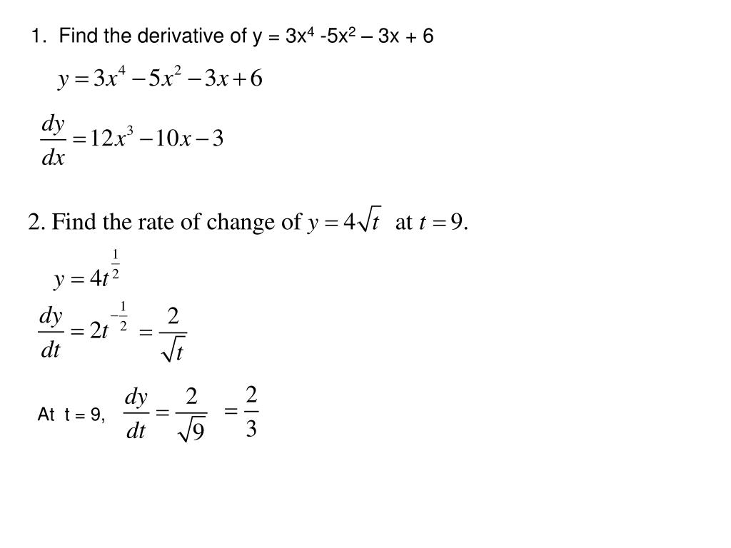 1.  Find the derivative of y = 3x