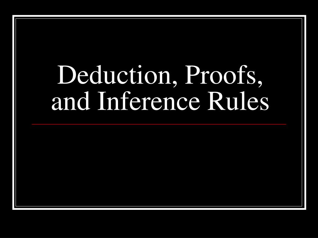deduction proofs and inference rules l.