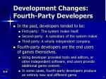 development changes fourth party developers