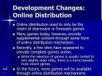 development changes online distribution