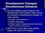 development changes simultaneous releases
