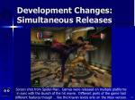 development changes simultaneous releases12