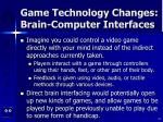 game technology changes brain computer interfaces