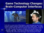 game technology changes brain computer interfaces34