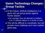 game technology changes group tactics