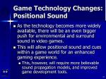 game technology changes positional sound