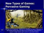 new types of games pervasive gaming39