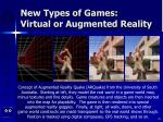 new types of games virtual or augmented reality42