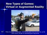 new types of games virtual or augmented reality43
