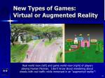 new types of games virtual or augmented reality45