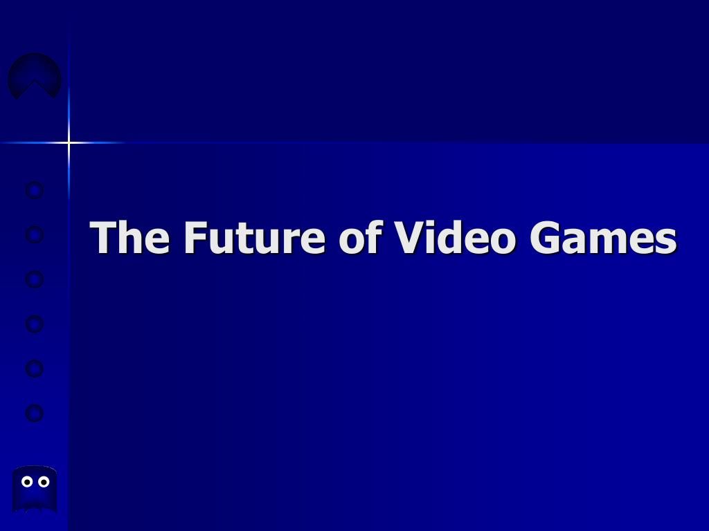 the future of video games l.