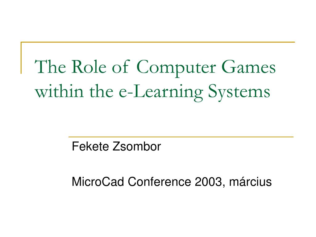 the role of computer games within the e learning systems l.