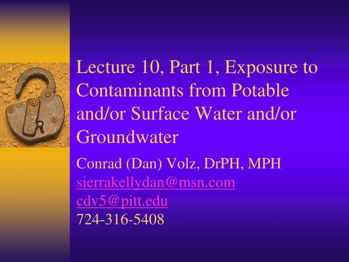 lecture 10 part 1 exposure to contaminants from potable and or surface water and or groundwater n.