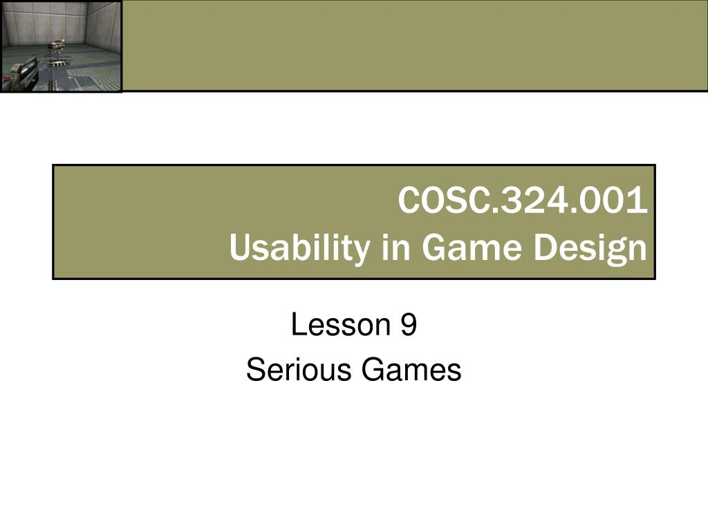 cosc 324 001 usability in game design l.
