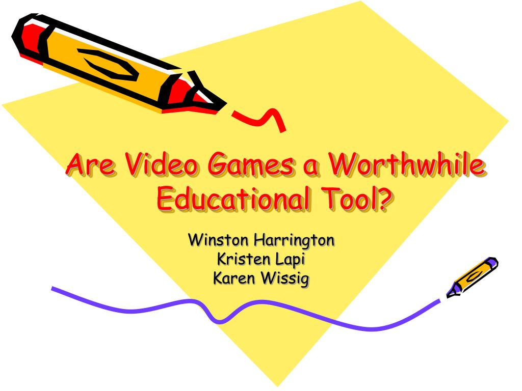 are video games a worthwhile educational tool l.