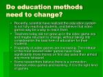 do education methods need to change