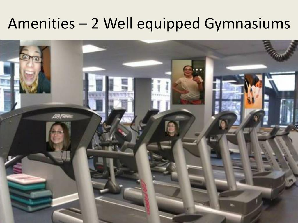 Amenities – 2 Well equipped Gymnasiums