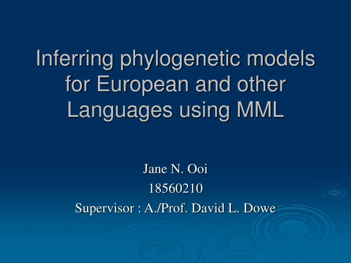 Inferring phylogenetic models for european and other languages using mml