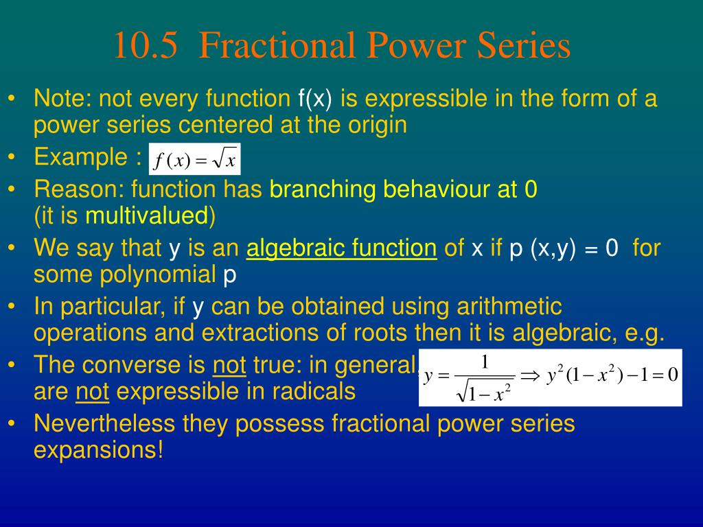 10.5  Fractional Power Series