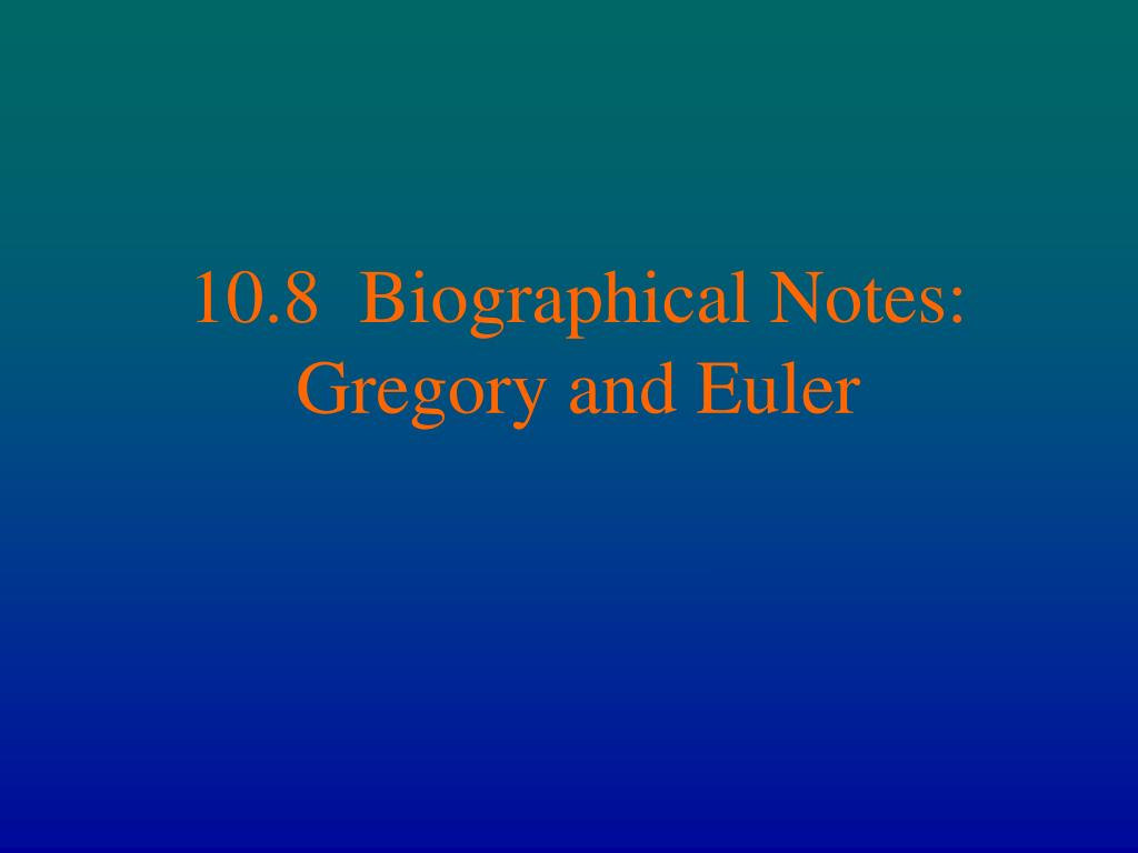 10.8  Biographical Notes: