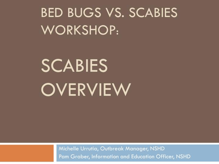 Bed bugs vs scabies workshop scabies overview