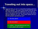 traveling out into space