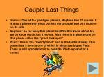couple last things