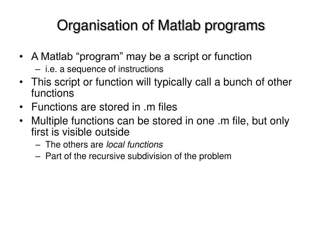 Organisation of Matlab programs
