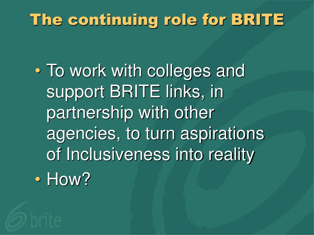 The continuing role for BRITE