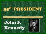 35 th president
