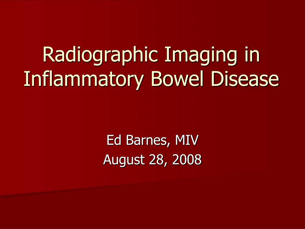 radiographic imaging in inflammatory bowel disease l.