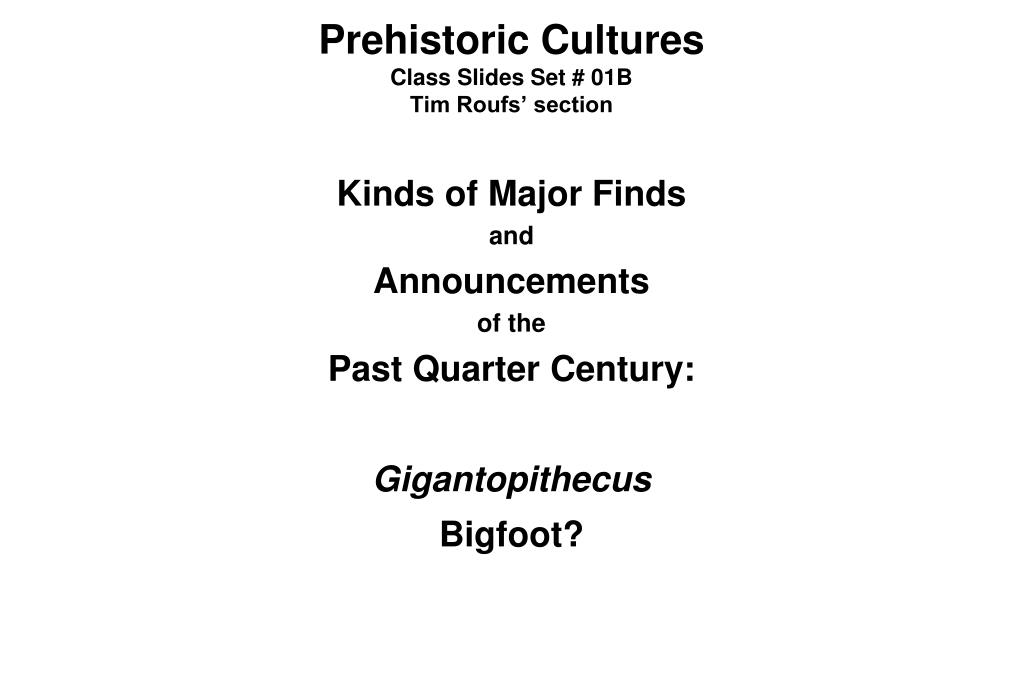 prehistoric cultures class slides set 01b tim roufs section l.
