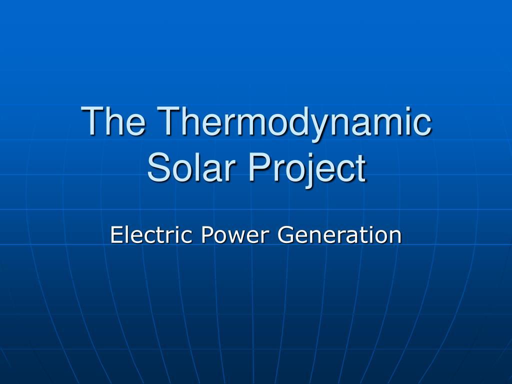 the thermodynamic solar project l.