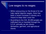 low wages to no wages