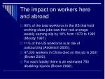 the impact on workers here and abroad