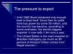 the pressure to export