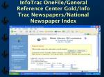infotrac onefile general reference center gold info trac newspapers national newspaper index14