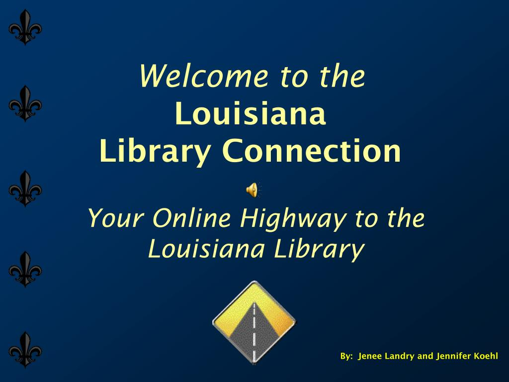 welcome to the louisiana library connection l.