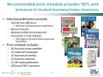 recommended print schedule provides tbtl with presence in trusted business news resources