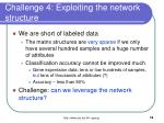 challenge 4 exploiting the network structure