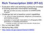 rich transcription 2002 rt 02