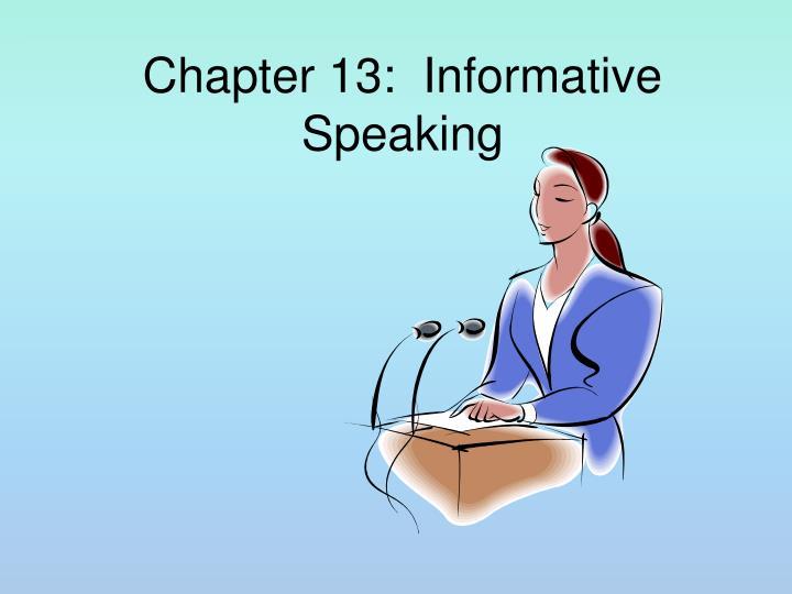 Chapter 13 informative speaking