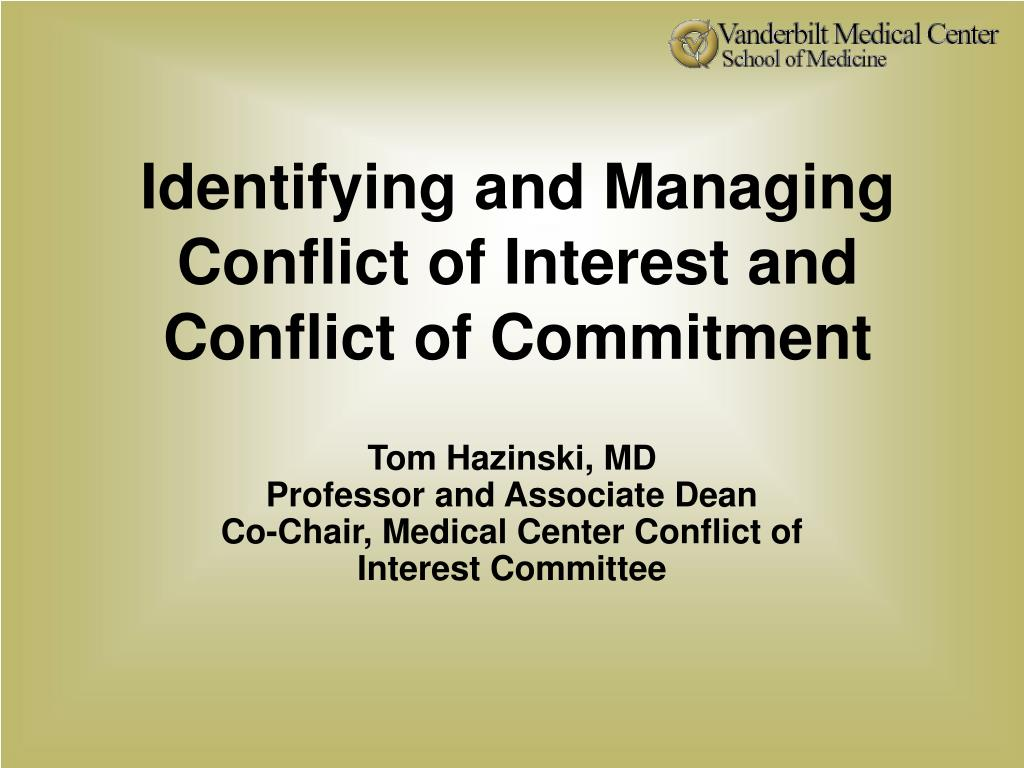 identifying and managing conflict of interest and conflict of commitment l.